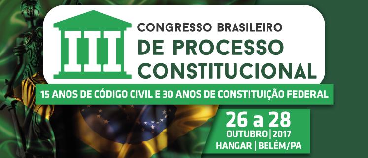 III Congresso Brasileiro de Processo Constitucional - Belém/PA