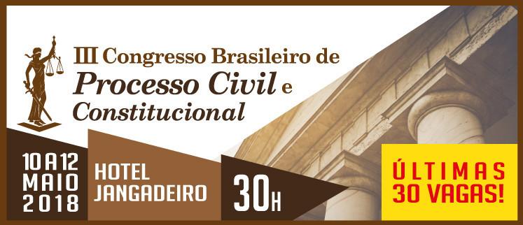 III Congresso de Processo Civil e Constitucional - Recife/PE