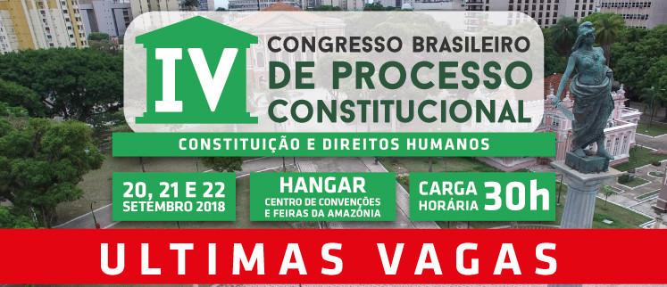 IV Congresso Brasileiro de Processo Constitucional - Belém/PA