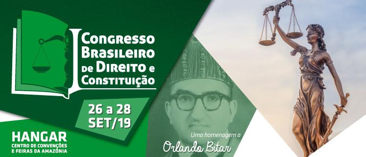 I Congresso Brasileiro de Direito e Constituição - Belém/PA